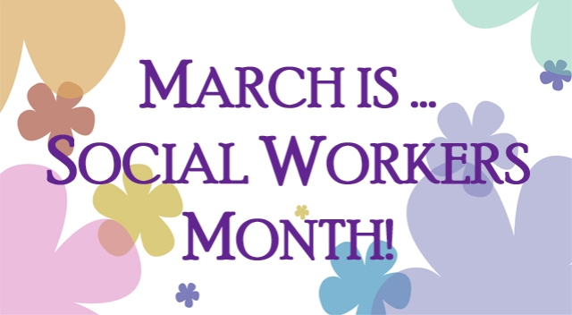 March is Social Workers Month
